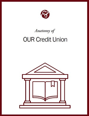 Anatomy Of OUR Credit Union