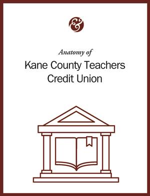 Anatomy Of Kane County Teachers Credit Union