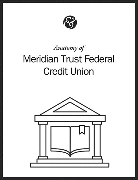 Anatomy Of Meridian Trust Federal Credit Union