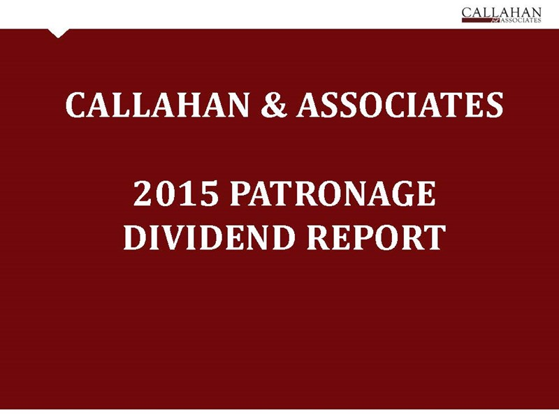 Callahan___Associates_Patronage_Dividend_Report
